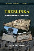 Treblinka: Extermination Camp or Transit Camp? - Holocaust Handbooks 8 (Paperback)
