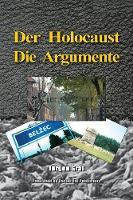 Der Holocaust: Die Argumente (Paperback)