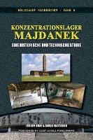 Konzentrationslager Majdanek: Eine Historische Und Technische Studie - Holocaust Handb cher 5 (Paperback)