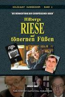 """""""die Vernichtung Der Europ ischen Juden"""": Hilbergs Riese Auf T nernen F  en - Holocaust Handb cher 3 (Paperback)"""