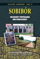 Sobibor: Holocaust Propaganda Und Wirklichkeit - Holocaust Handb cher 19 (Paperback)