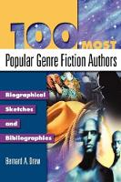 100 Most Popular Genre Fiction Authors: Biographical Sketches and Bibliographies (Hardback)
