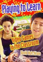 Playing to Learn: Video Games in the Classroom (Paperback)