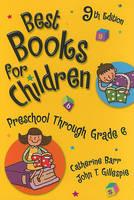 Best Books for Children: Preschool through Grade 6, 9th Edition - Best Books (Hardback)