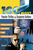 100 Most Popular Thriller and Suspense Authors: Biographical Sketches and Bibliographies (Hardback)