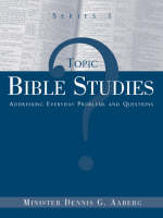 Topic Bible Studies Addressing Everyday Problems and Questions - Series 1 (Paperback)