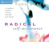 Radical Self Acceptance (CD-Audio)