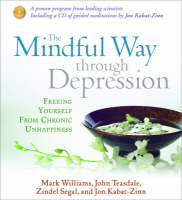Mindful Way Through Depression: Freeing Yourself from Chronic Unhappiness (CD-Audio)