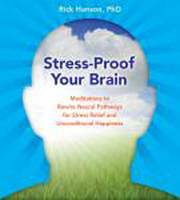 Stress-Proof Your Brain: Meditations to Rewire Neural Pathways for Stress Relief and Unconditional Happiness (CD-Audio)
