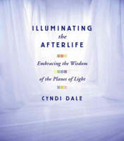 Illuminating the Afterlife: Embracing the Wisdom of the Planes of Light (CD-Audio)