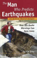 Man Who Predicts Earthquakes: Jim Berkland, Maverick Geologist -- How His Quake Warnings Can Save Lives (Paperback)