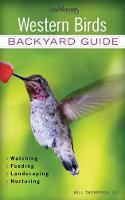 Western Birds: Backyard Guide - Watching - Feeding - Landscaping - Nurturing - Montana, Wyoming, Colorado, Arizona, New (Paperback)