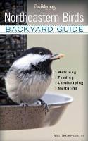 Northeastern Birds: Backyard Guide - Watching - Feeding - Landscaping - Nurturing - New York, Rhode Island, Connecticut, Massachusetts, Vermont, New Hampshire, Maine (Paperback)