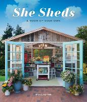 She Sheds: A Room of Your Own (Hardback)