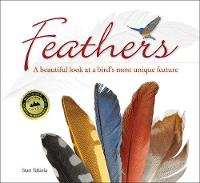 Feathers: A Beautiful Look at a Bird's Most Unique Feature - Nature Appreciation (Paperback)