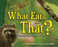 What Eats That?: Predators, Prey, and the Food Chain - Wildlife Picture Books (Hardback)