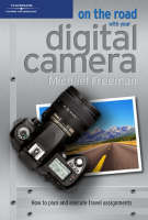 On the Road with Your Digital Camera (Paperback)
