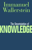 Uncertainties Of Knowledge - Politics History & Social Chan (Paperback)