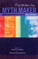 The Writer As Myth Maker: South Asian Perspective on Wole Soyinka (Paperback)