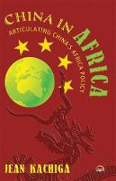 China In Africa: Articulating China's Africa Policy (Paperback)