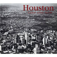 Houston Then & Now (Hardback)