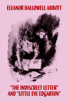 The Indiscreet Letter and Little Eve Edgarton (Paperback)