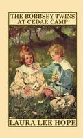 The Bobbsey Twins at Cedar Camp - Bobbsey Twins (Hardback)