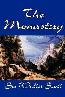 The Monastery by Sir Walter Scott, Fiction, Historical, Literary (Paperback)