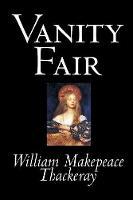 Vanity Fair by William Makepeace Thackeray, Fiction, Classics