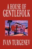 A House of Gentlefolk by Ivan Turgenev, Fiction, Classics, Literary (Paperback)