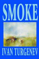 Smoke by Ivan Turgenev, Fiction, Classics, Literary (Paperback)