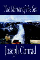 The Mirror of the Sea by Joseph Conrad, Fiction (Paperback)