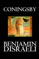 Coningsby by Benjamin Disraeli, Fiction, Classics, Psychological