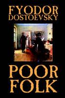 Poor Folk by Fyodor Mikhailovich Dostoevsky, Fiction, Classics