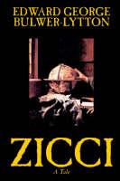 Zicci by Edward George Lytton Bulwer-Lytton, Fiction (Paperback)