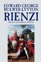 Rienzi, the Last of the Roman Tribunes (Paperback)