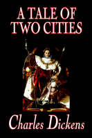 A Tale of Two Cities by Charles Dickens, Fiction, Classics