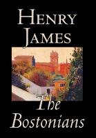 The Bostonians by Henry James, Fiction, Literary
