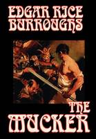 The Mucker by Edgar Rice Burroughs, Fiction (Hardback)