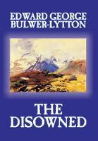 The Disowned by Edward George Lytton Bulwer-Lytton, Fiction, Classics (Hardback)