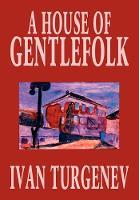 A House of Gentlefolk by Ivan Turgenev, Fiction, Classics, Literary (Hardback)