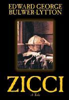 Zicci by Edward George Lytton Bulwer-Lytton, Fiction (Hardback)