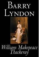 Barry Lyndon by William Makepeace Thackeray, Fiction, Classics (Hardback)