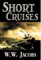 Short Cruises by W. W. Jacobs, Fiction, Short Stories, Sea Stories