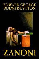 Zanoni by Edward George Lytton Bulwer-Lytton, Fiction, Occult & Supernatural (Hardback)