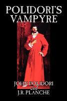 Polidori's Vampyre by John Polidori, Fiction, Horror (Paperback)