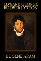 Eugene Aram by Edward George Lytton Bulwer-Lytton, Historical (Paperback)