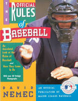 The Official Rules of Baseball: An Anecdotal Look at the Rules of Baseball and How They Came to be (Paperback)