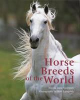 Horse Breeds of the World (Hardback)