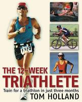 The 12-Week Triathlete
